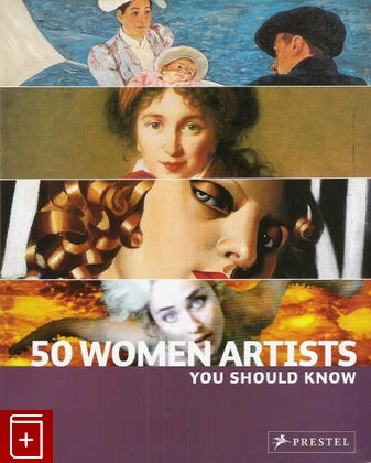 50 Women Artists You Should Know: фото №1