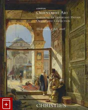 книга Christie's № 7587А London Orienntalist Art Featuring  an Important Private Orientalist Collection . , книга: фото №1